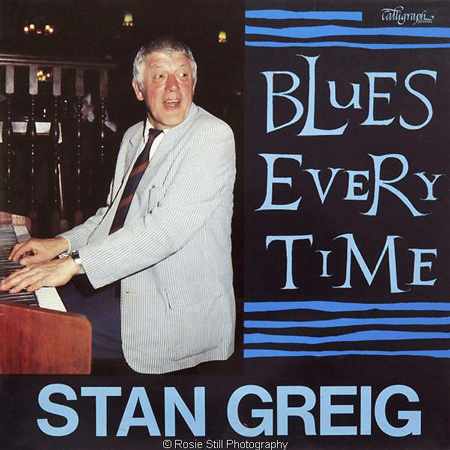 1985 Blues Every Time - Stan Greig